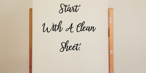 Start with a clean sheet